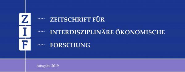Zeitschrift für interdisziplinäre ökonomische Forschung 2019